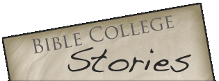 Bible College Stories - The plain truth about Bible College
